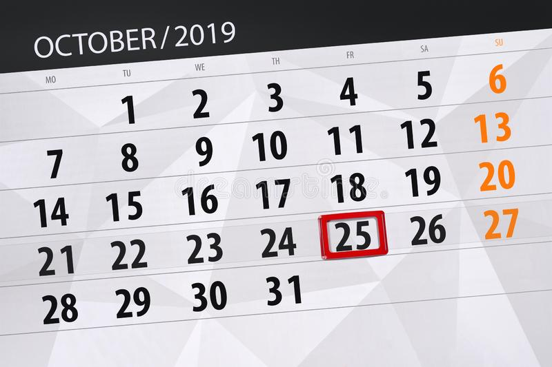 Calendar planner for the month october 2019, deadline day, 25, friday. Background, business, celebration, date, design, diary, document, event, graphic royalty free stock photos