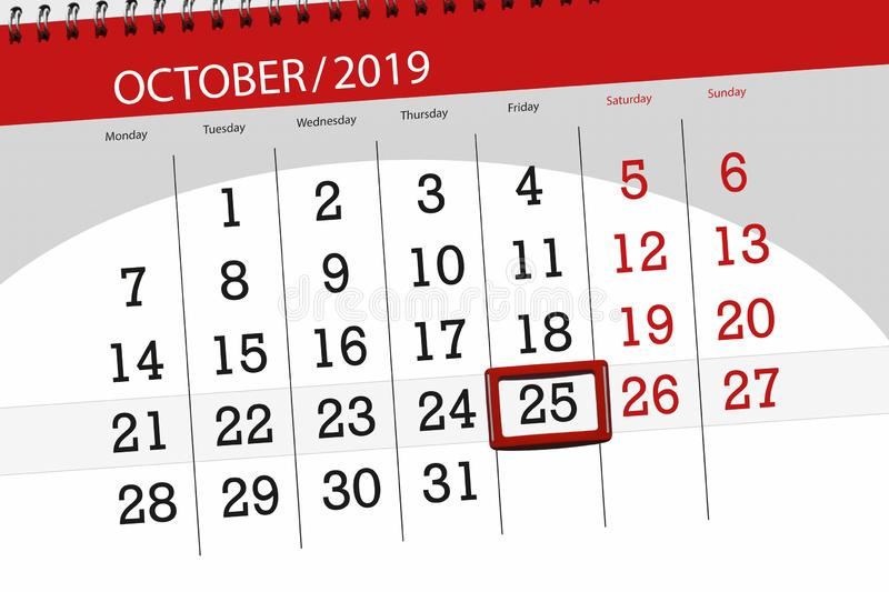Calendar planner for the month october 2019, deadline day, 25, friday. Background, business, celebration, date, design, diary, document, event, graphic royalty free stock image