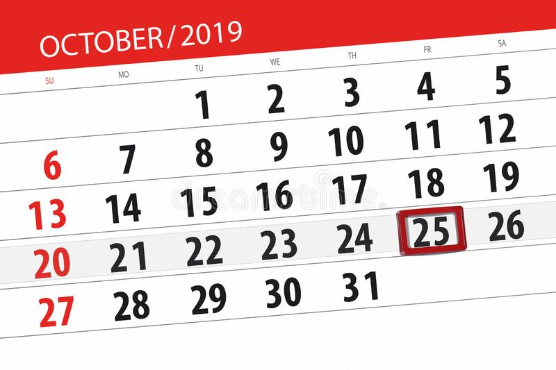 Calendar planner for the month october 2019, deadline day, 25, friday. Background, business, celebration, date, design, diary, document, event, graphic royalty free stock images