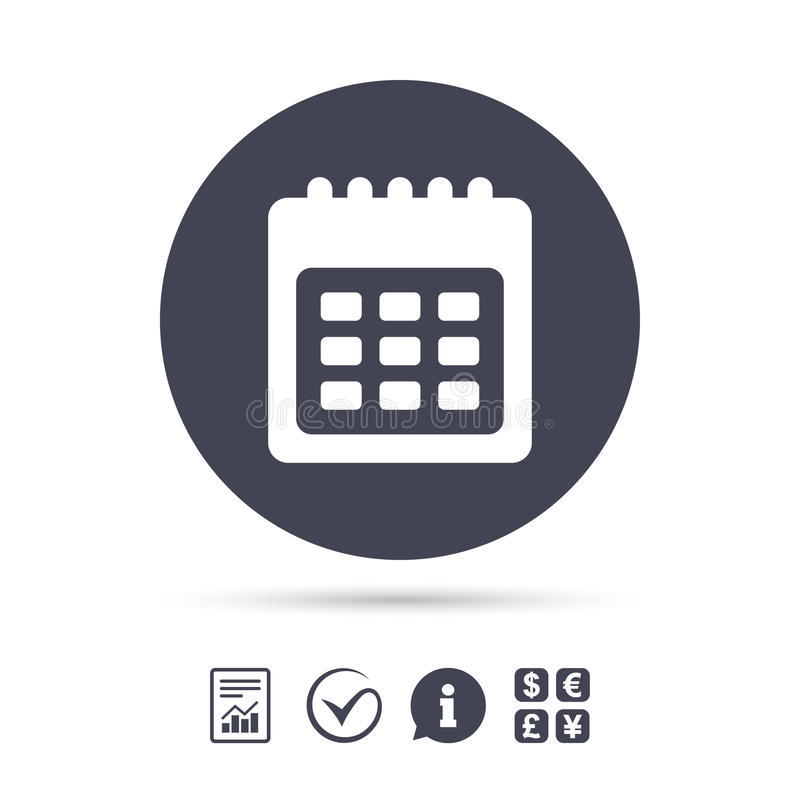 Calendar sign icon. Date or event reminder. Calendar sign icon. Date or event reminder symbol. Report document, information and check tick icons. Currency stock illustration