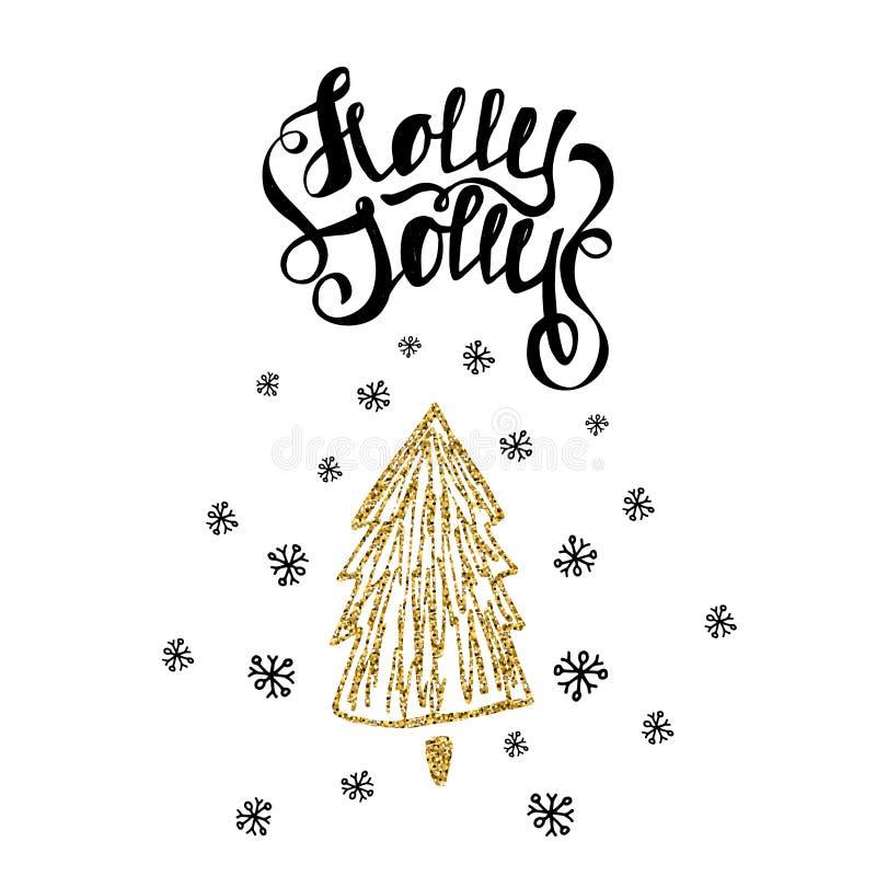 Calibre à la mode de carte de Holly Jolly Lettrage unique tiré par la main Arbre de Noël d'or de scintillement de vacances d'isol illustration stock
