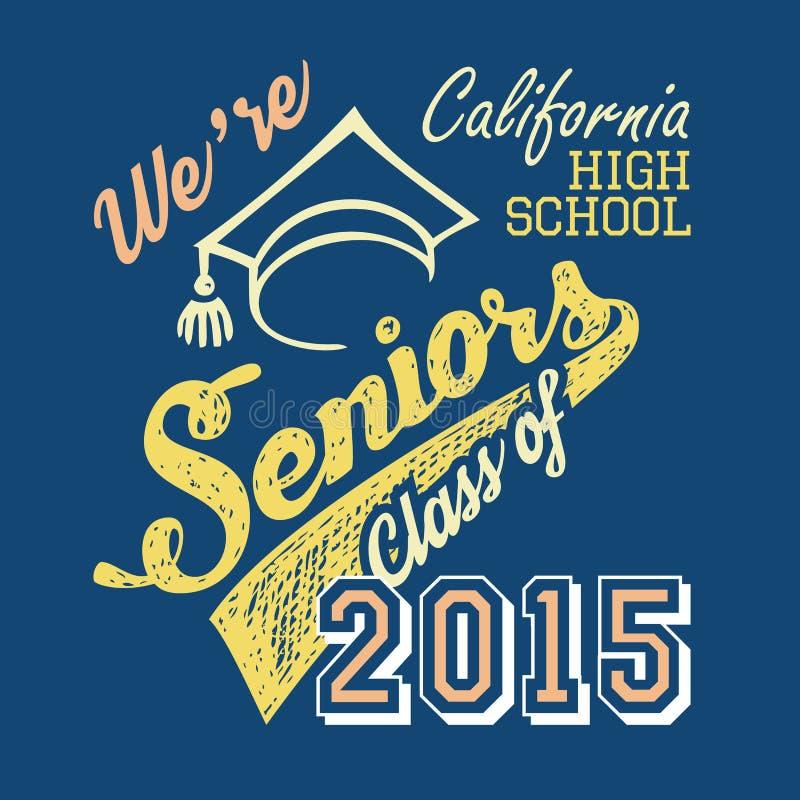 California high school Seniors t-shirt. California High School Seniors, t-shirt typographic design stock illustration