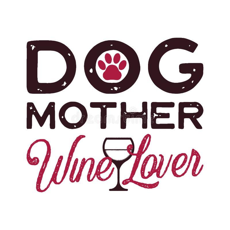 Caligrafia do dia de mães e projeto felizes do fundo da tipografia Citações da frase do amante de vinho da mãe do cão Presente pa ilustração stock