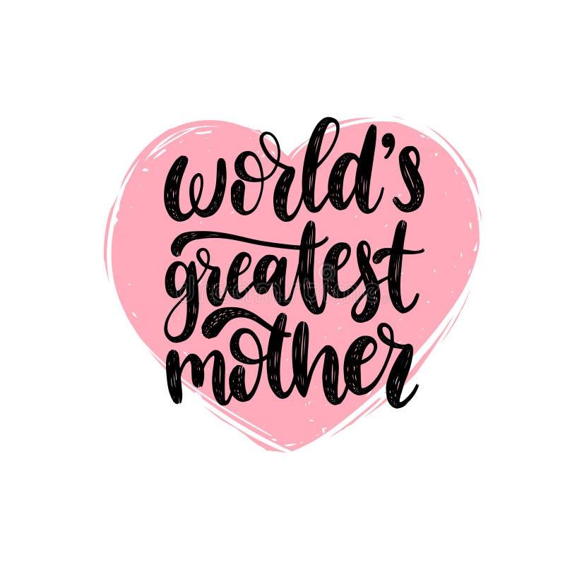 Caligrafia do vetor da mãe dos mundos a grande Ilustração feliz da rotulação da mão do dia de mães na forma do coração para etc.  ilustração do vetor
