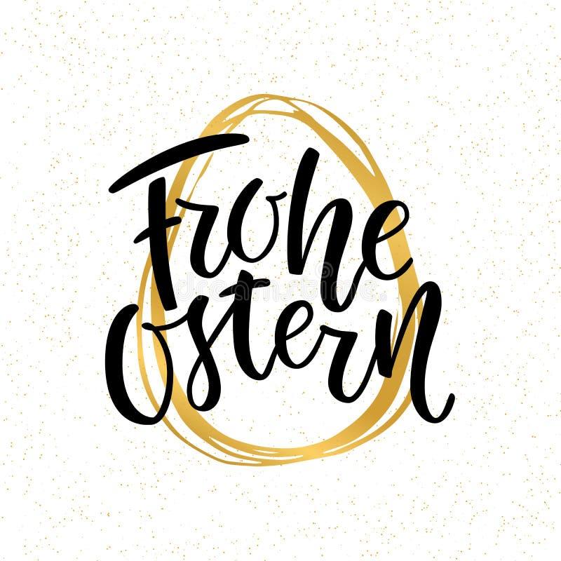 Calligrafia tedesca felice dell'iscrizione del testo di Pasqua sull'uovo disegnato a mano dorato Frohe Ostern per la cartolina d' illustrazione vettoriale