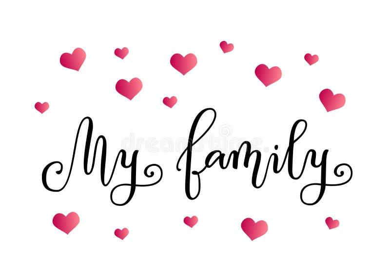 Calligraphie moderne de ma famille dans le noir sur le fond blanc décoré des coeurs roses illustration libre de droits