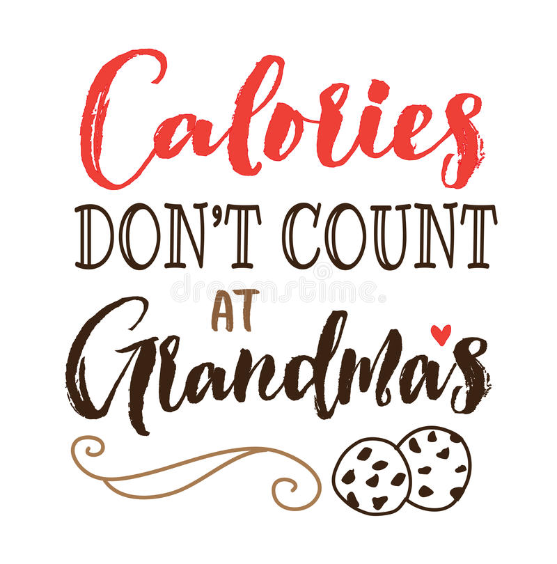 Calories Don`t Count at Grandma`s. Typography vector poster design card printable with cookies illustration and design ornament on white background stock illustration