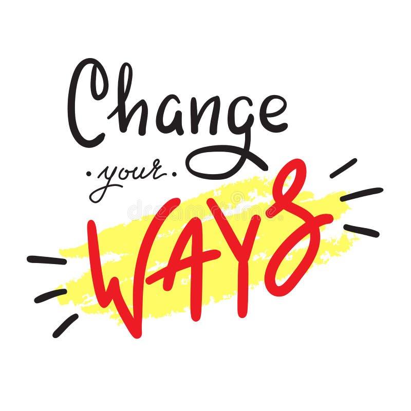 Cambie sus maneras - simples inspire y cita de motivación ilustración del vector