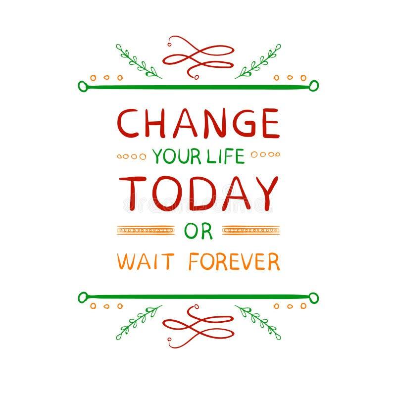 Cambio del ` su vida hoy o espera para siempre Palabras de la motivación con los elementos caligráficos handdrawn en blanco Rojo, libre illustration