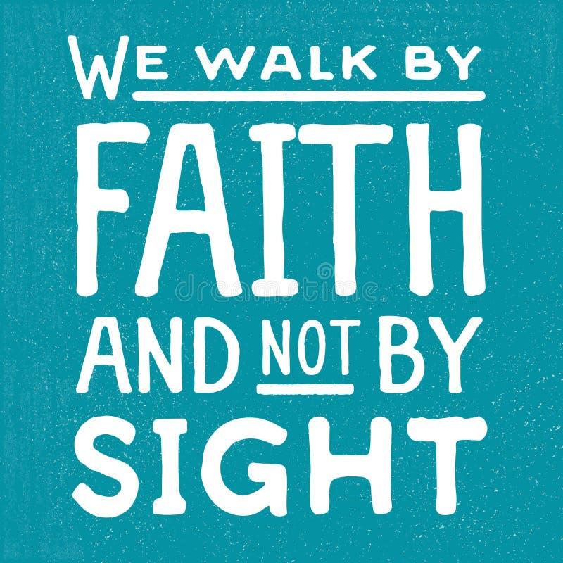 Caminamos por la fe y no por vista ilustración del vector