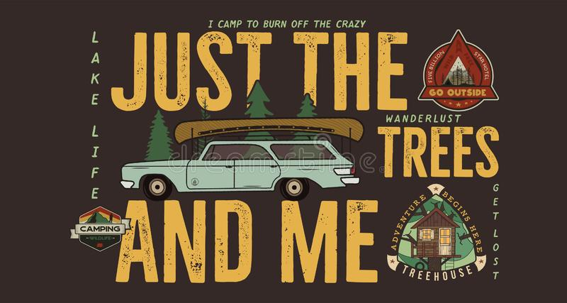 Camping badge design. Outdoor adventure logo with camp travel quote phrase - Just the trees and me. With retro camper royalty free illustration