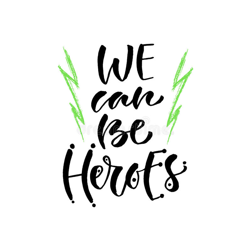 download we can be heroes vector hand lettering modern hand lettered quote printable