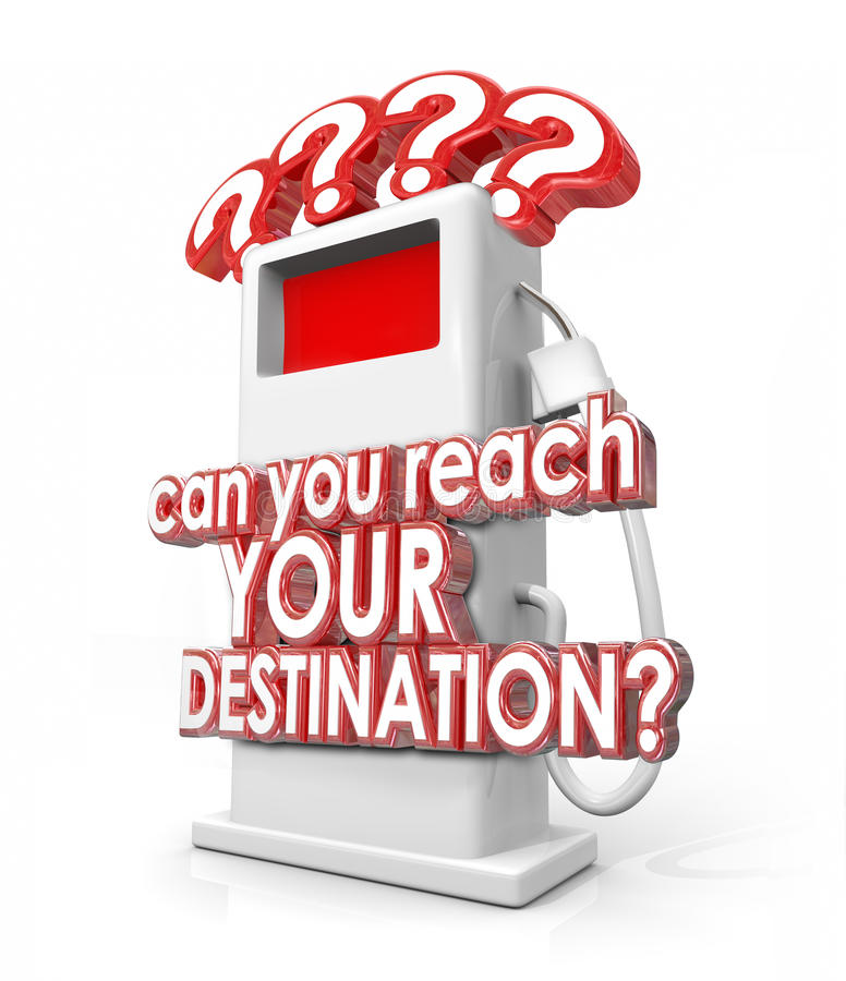 Can You Reach Your Destination Words Gas Fuel Pump royalty free illustration