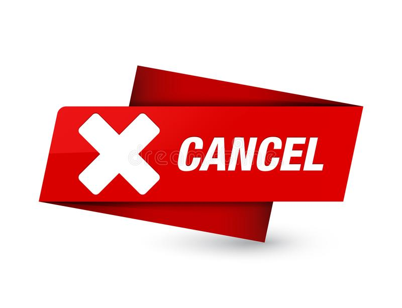 Cancel premium red tag sign. Cancel isolated on premium red tag sign abstract illustration vector illustration