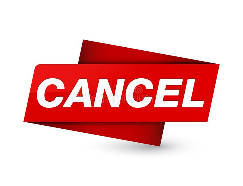 Cancel premium red tag sign. Cancel isolated on premium red tag sign abstract illustration stock illustration