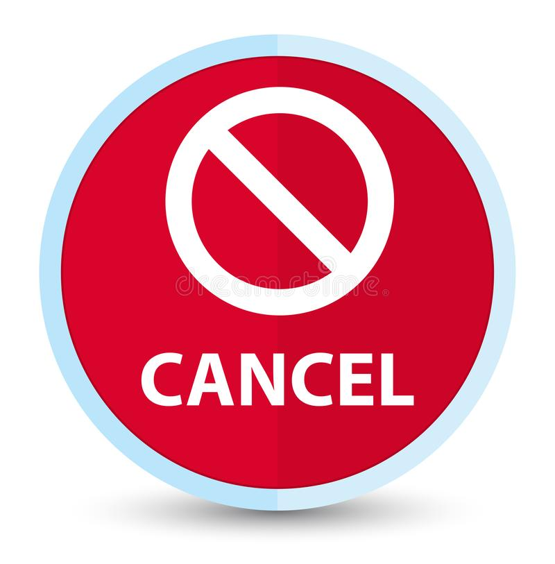 Cancel (prohibition sign icon) flat prime red round button. Cancel (prohibition sign icon) isolated on flat prime red round button abstract illustration stock illustration