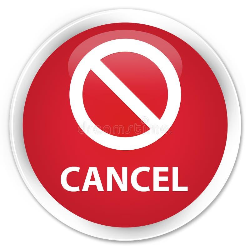Cancel (prohibition sign icon) premium red round button. Cancel (prohibition sign icon) isolated on premium red round button abstract illustration stock illustration