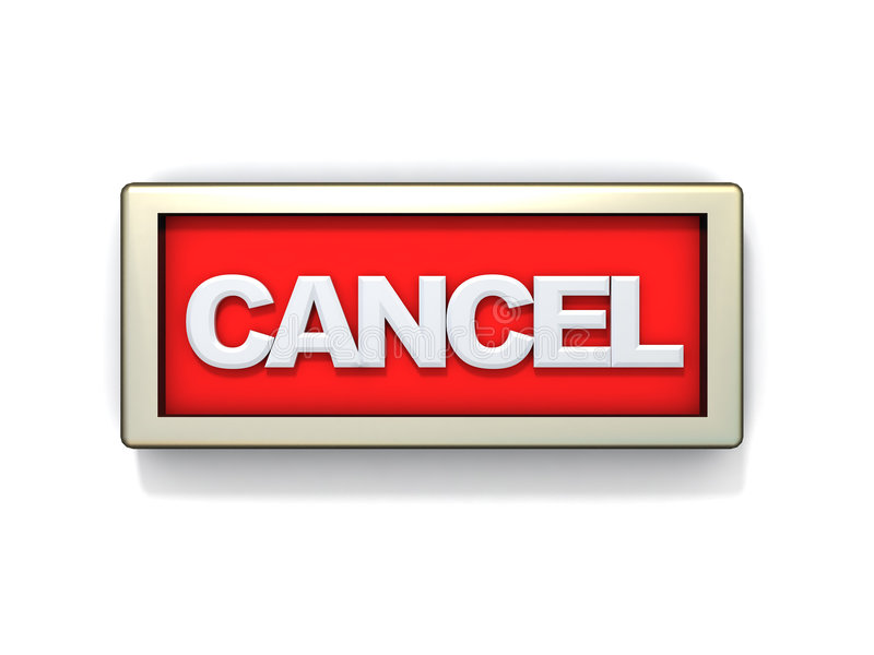 Cancel sign or button. 3d illustration of cancel sign or button royalty free illustration