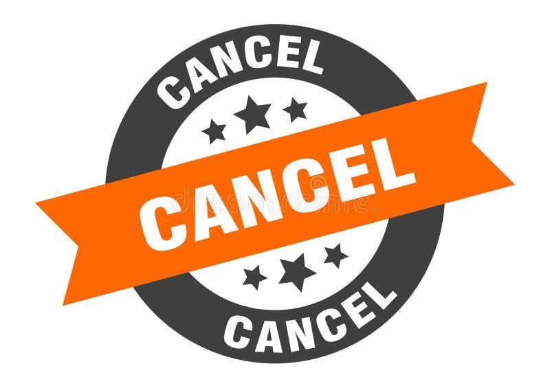 Cancel sign. Cancel round ribbon sticker royalty free illustration