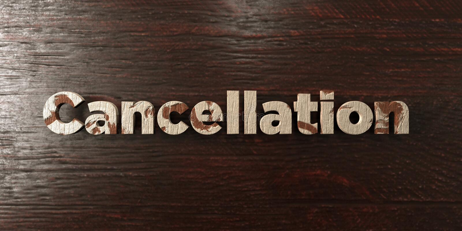 Cancellation - grungy wooden headline on Maple - 3D rendered royalty free stock image. This image can be used for an online website banner ad or a print stock illustration