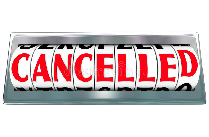 Cancelled Word Letter Dials Odometer Ended Terminated Aborted. Cancelled word on letter dials or message board to communicate a message that a flight, project royalty free illustration