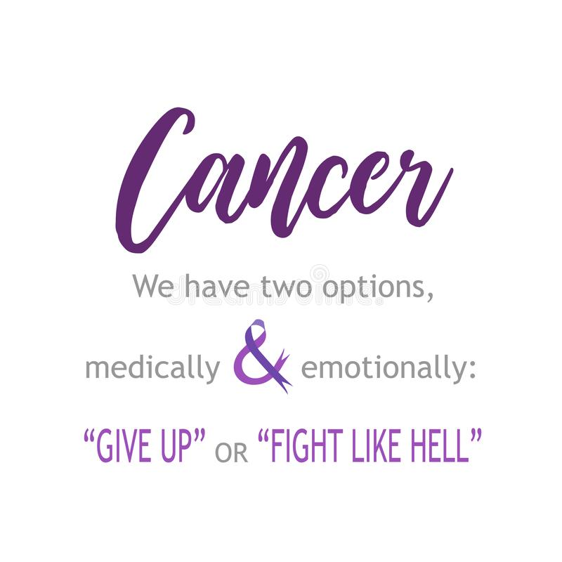 Cancer survivor quotes-  Cancer survivor quotes- Give up or fight like hell stock illustration