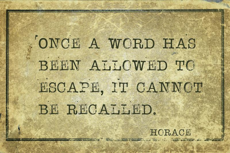 Cannot be recalled Horace. Once a word has been allowed to escape, it cannot be recalled -  ancient Roman poet Horace quote printed on grunge vintage cardboard stock illustration