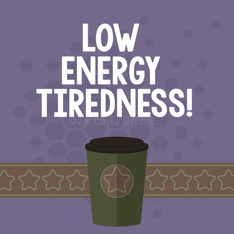Cansaço da baixa energia do texto da escrita Sentimento subjetivo do significado do conceito do cansaço que tem o café gradual do ilustração stock
