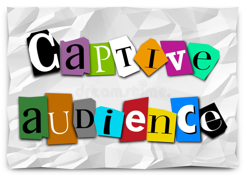 Captive Audience Words Ransom Note Trapped Customers Forced Mess. Captive Audience words on a ransom note in cut out letters in a message to forced or trapped royalty free illustration