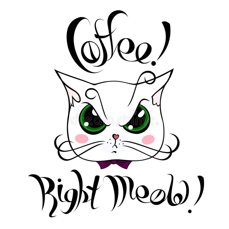Cara branca do gato dos desenhos animados que exige o café com café escrito à mão do ` da inscrição! Miado direito! ` ilustração do vetor
