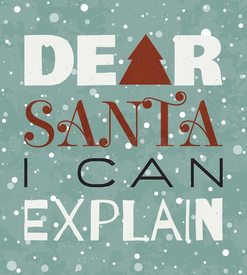 Cara Santa eu posso explicar o cartaz do grunge do Natal ilustração royalty free