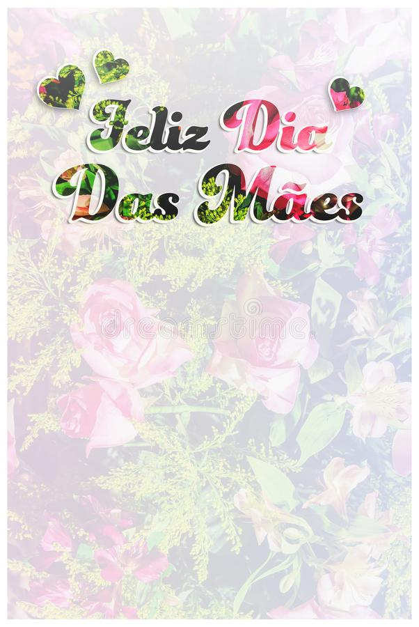 Feliz Dia das Maes portuguese message written on flower backgr. Card with Feliz Dia das Maes portuguese message written on a light background made of a photo of stock illustration