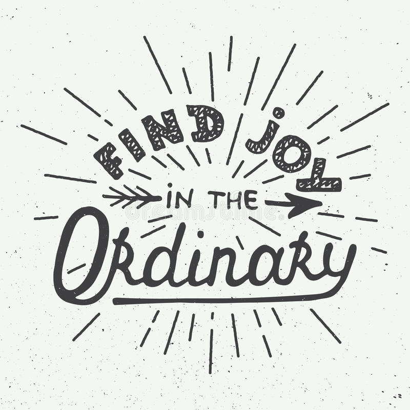 Card with hand drawn typography design element for greeting cards, posters and print. Find joy in the ordinary on white b. Ackground vector illustration
