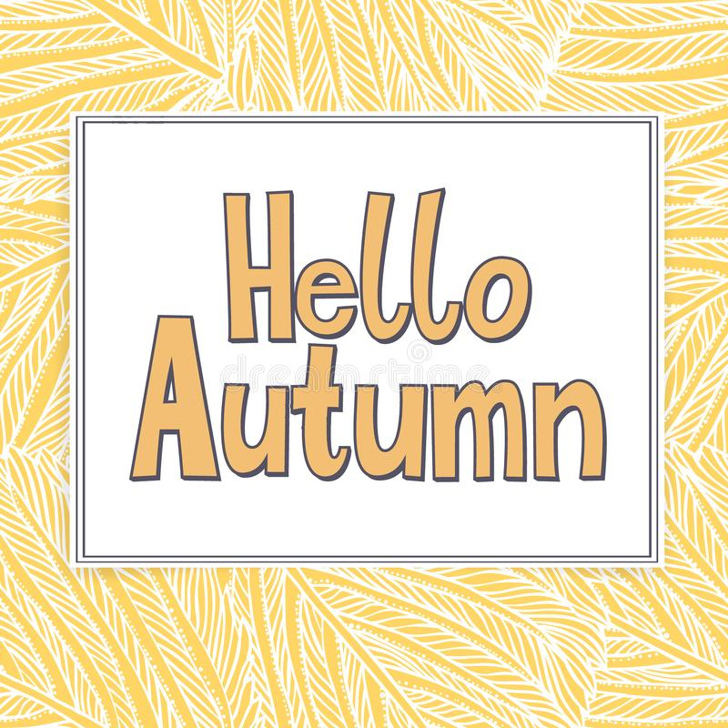 Card with words hello autumn and fall leaves. Vector card with words hello autumn and fall leaves. Fall floral background. Autumn banner with foliage. Card with vector illustration