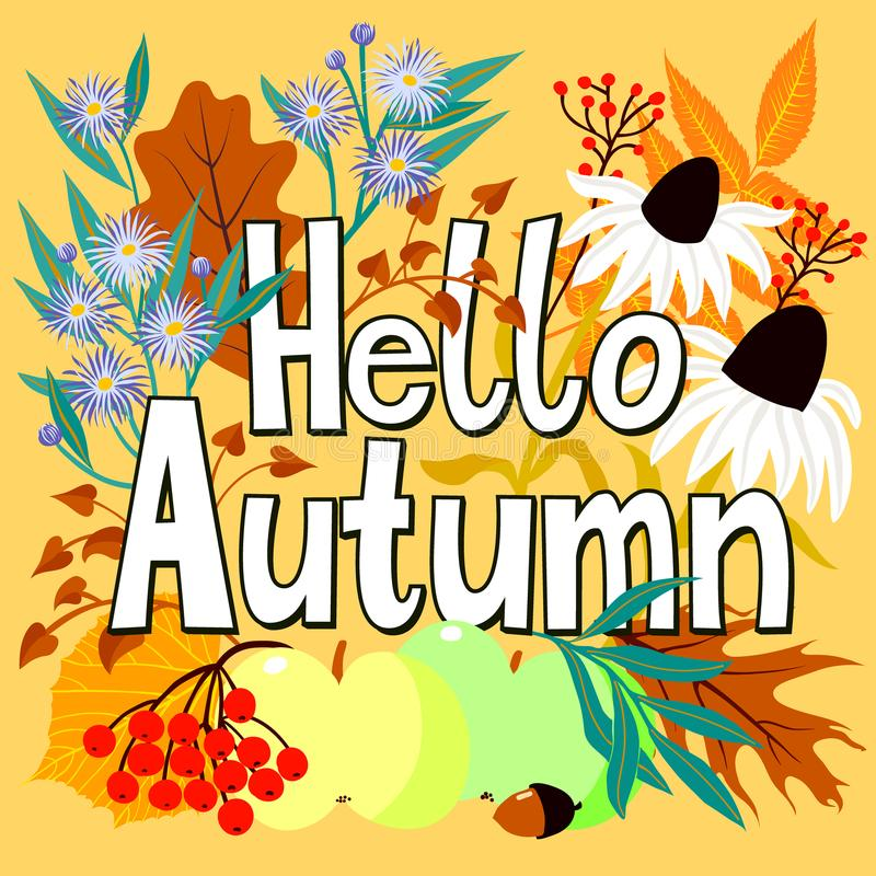 Card with words hello autumn and fall leaves. Vector card with words hello autumn and fall leaves and flowers. Fall floral background. Autumn banner. Card with vector illustration