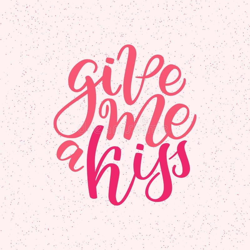 Cartão de saudação desenhado à mão - Dá-me um beijo Cartaz caligrafia Ilustração de escrita manual Design do Dia dos Namorados ilustração royalty free