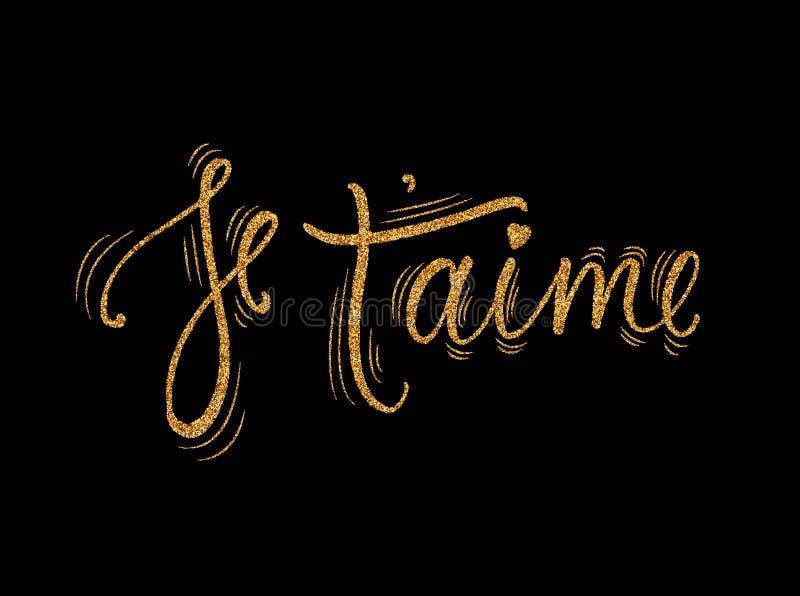 Cartão do aime do ` de Je t com efeito dourado do brilho Eu te amo em francês Caligrafia moderna da escova Frase feliz do dia do  ilustração do vetor