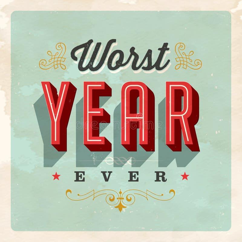 Cartão do estilo do vintage - o ano o mais mau nunca ilustração do vetor