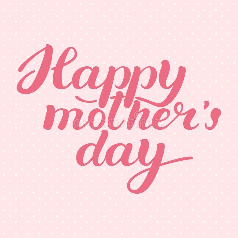 Cartão feliz do dia da mãe s Inscrição da caligrafia Rotulando a composição desenhado à mão Ilustração do vetor ilustração royalty free