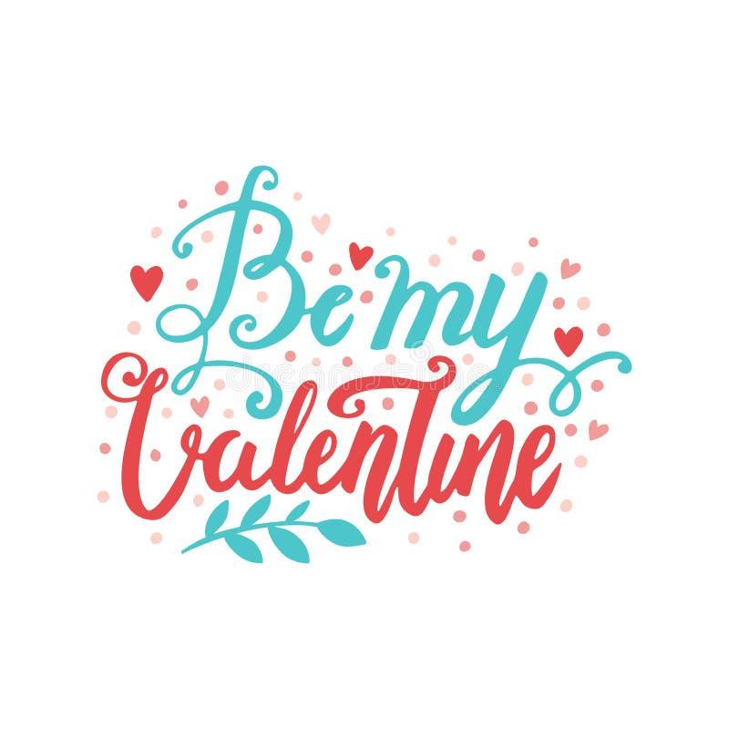 Cartão tirado mão da rotulação da escova do vetor do dia do ` s do Valentim Seja minha ilustração das palavras do amor do Valenti ilustração do vetor