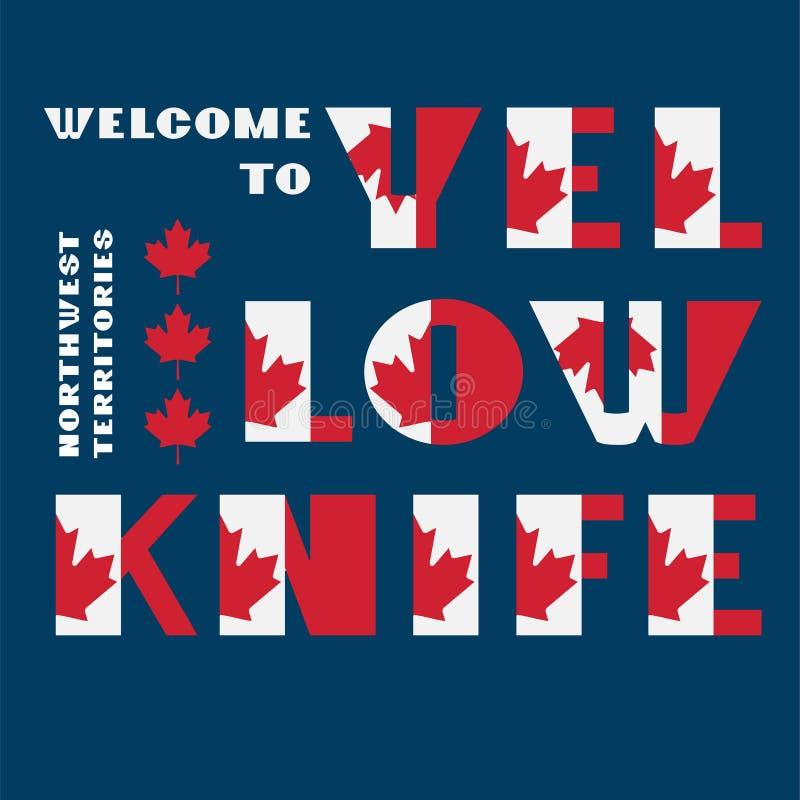 Cartaz da motiva??o do estilo da bandeira de Canad? com boa vinda Yellowknife do texto, territ?rios do noroeste Tipografia modern ilustração stock