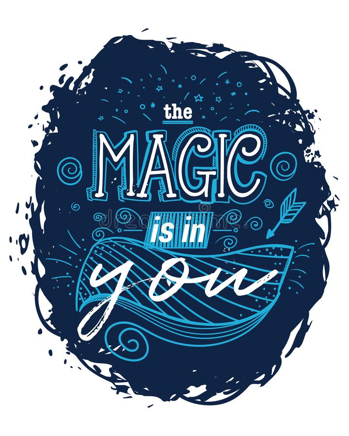 Cartaz da tipografia com elementos tirados m?o A m?gica est? em voc? Cita??es inspiradas Projeto de conceito para o t-shirt, tatu ilustração stock