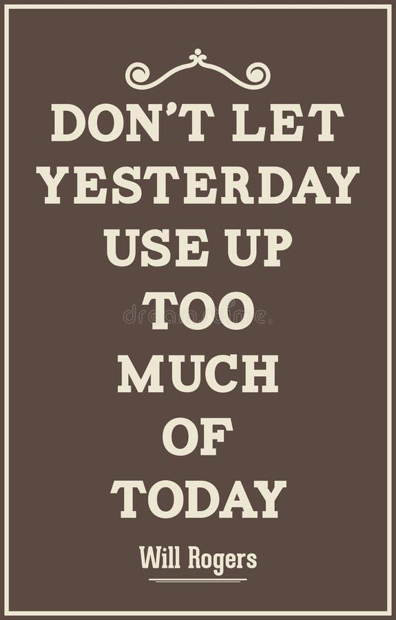 Cartaz das citações do vintage Não deixe ontem para usar-se acima de demasiado do tod ilustração royalty free