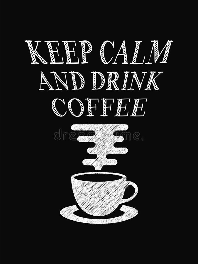 Cartaz do café das citações Mantenha café calmo e da bebida ilustração royalty free