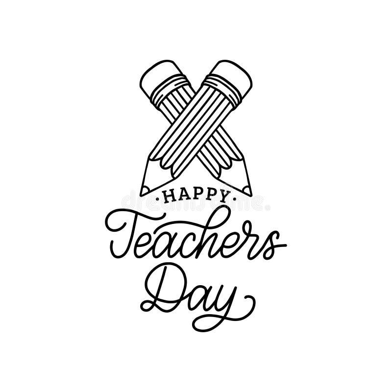 Cartaz feliz do dia dos professores Rotulação da mão do vetor com ilustração dos lápis Conceito de projeto do feriado para o logo ilustração do vetor