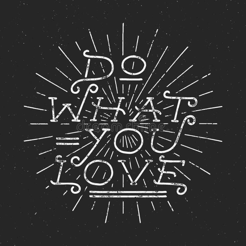 Cartaz inspirado das citações da tipografia do giz Texto da motivação - faça o que você ama com efeitos do grunge Raios retros, e ilustração stock