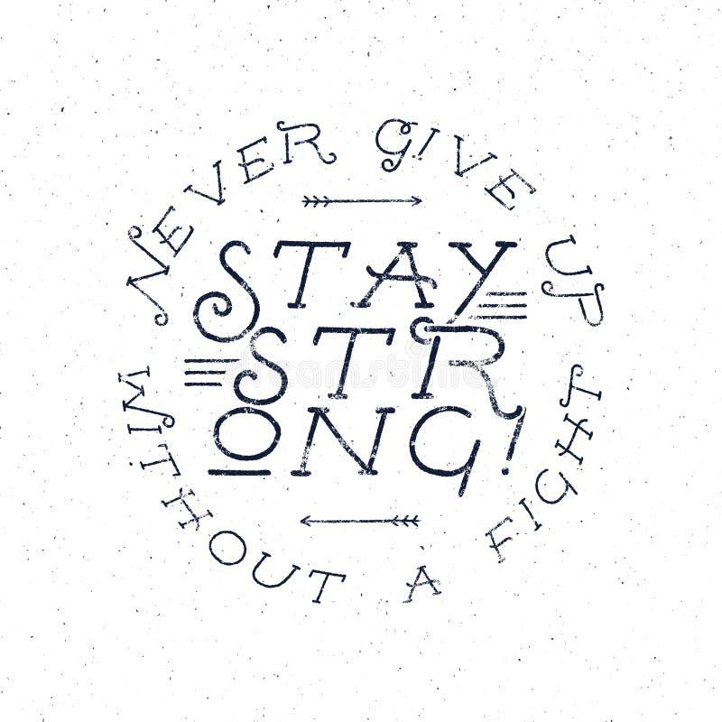 Cartaz inspirado das citações da tipografia do giz Texto da motivação - nunca dê acima sem uma luta, estada forte com grunge fotos de stock royalty free