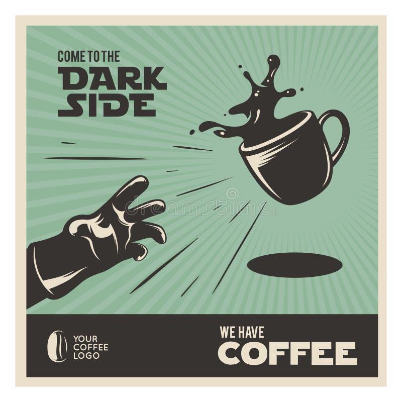 Cartaz relacionado do vintage do café criativo Vindo ao lado escuro Ilustração do vetor ilustração stock