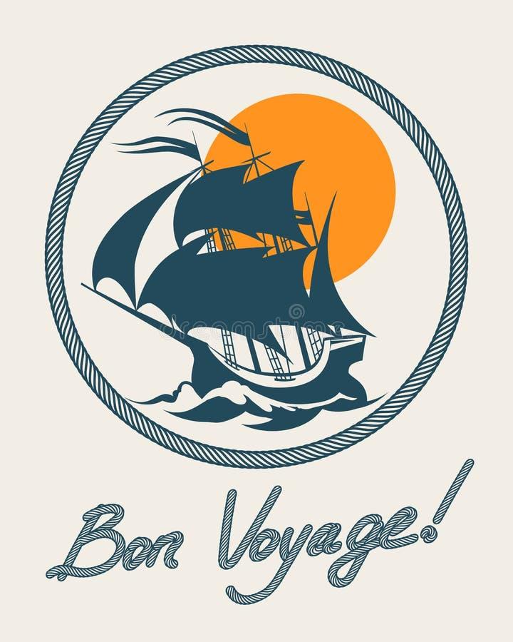 Cartaz retro do barco de navigação Sinal do bon voyage do vintage do vetor com navio da vela ilustração do vetor