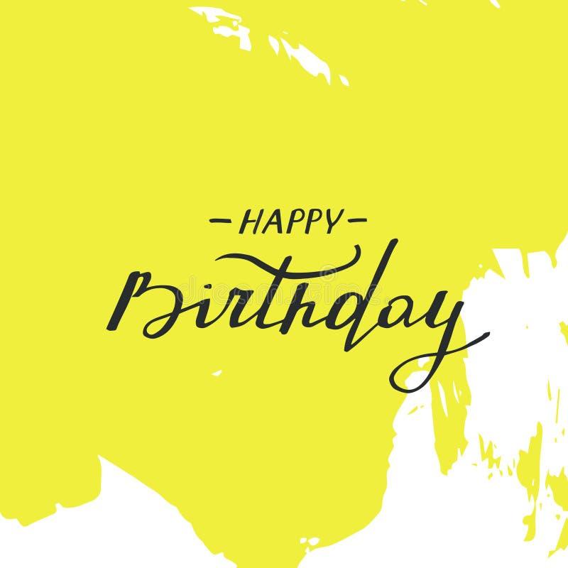 Carte de joyeux anniversaire Texte manuscrit sur les courses jaunes abstraites de brosse illustration stock